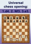 Universal Chess Opening: 1. d4 2. Nf3 3. e3