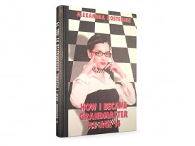 Kosteniuk: How I Became Grandmaster at Age 14 (Autographed Hardcover Book)