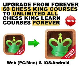 UPGRADE from 60 Chess King Courses to Unlimited ALL Chess King Learn Courses – FOREVER